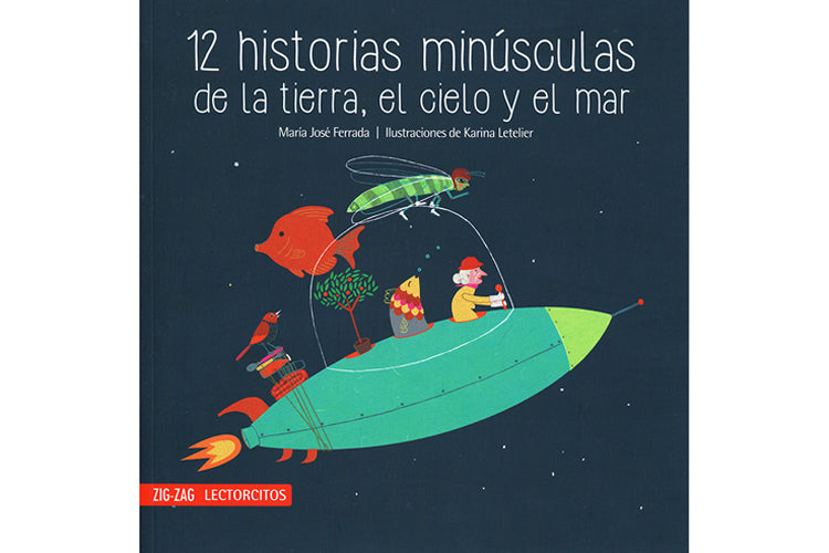 book cover of 12 Historias de la tierra, el cielo y el mar depicting a space ship passing by a fish and an insect