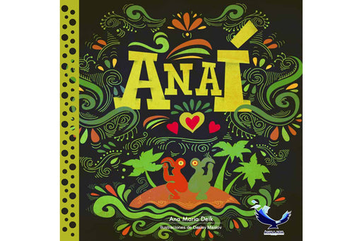 book cover of Anai, depicting  green illustrations of native latin american art figures