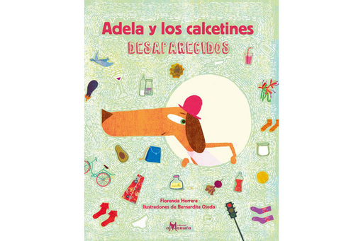 Book cover depicting an illustration of a wiener dog with a red hat and a white shirt surrounded by multiple home objects like socks, glasses, vegetables, etc