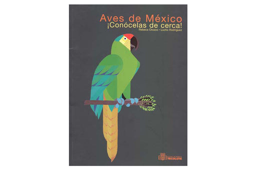 Book cover of Aves de Mexico depicting a green parrot