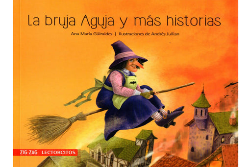 book cover of La Bruja Aguja depicting a witch flying over a town using a broom