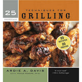 25 Essentials: Techniques for Grilling