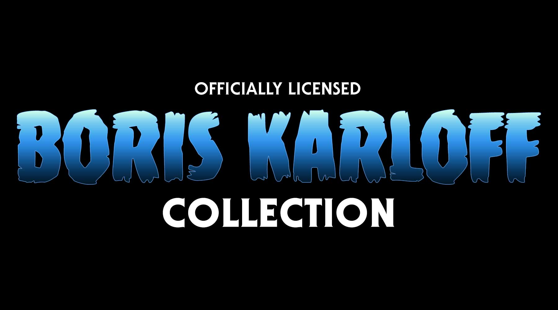 Officially Licensed Boris Karloff Collection