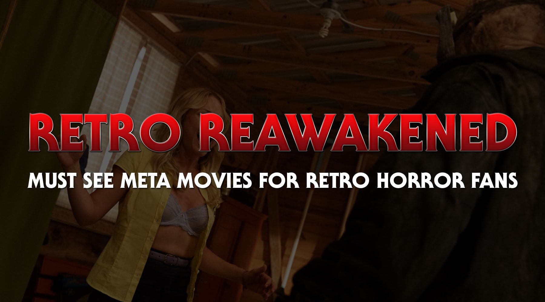 Retro Reawakened: Must See Meta Movies for Retro Horror Fans