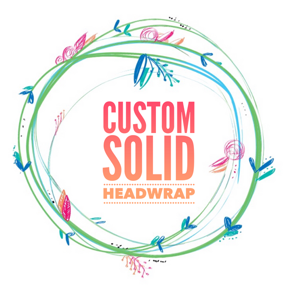 Custom Solid Color Head Wrap