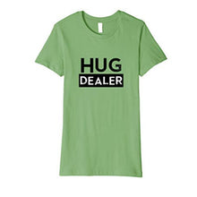 Load image into Gallery viewer, Hug Dealer T-Shirt