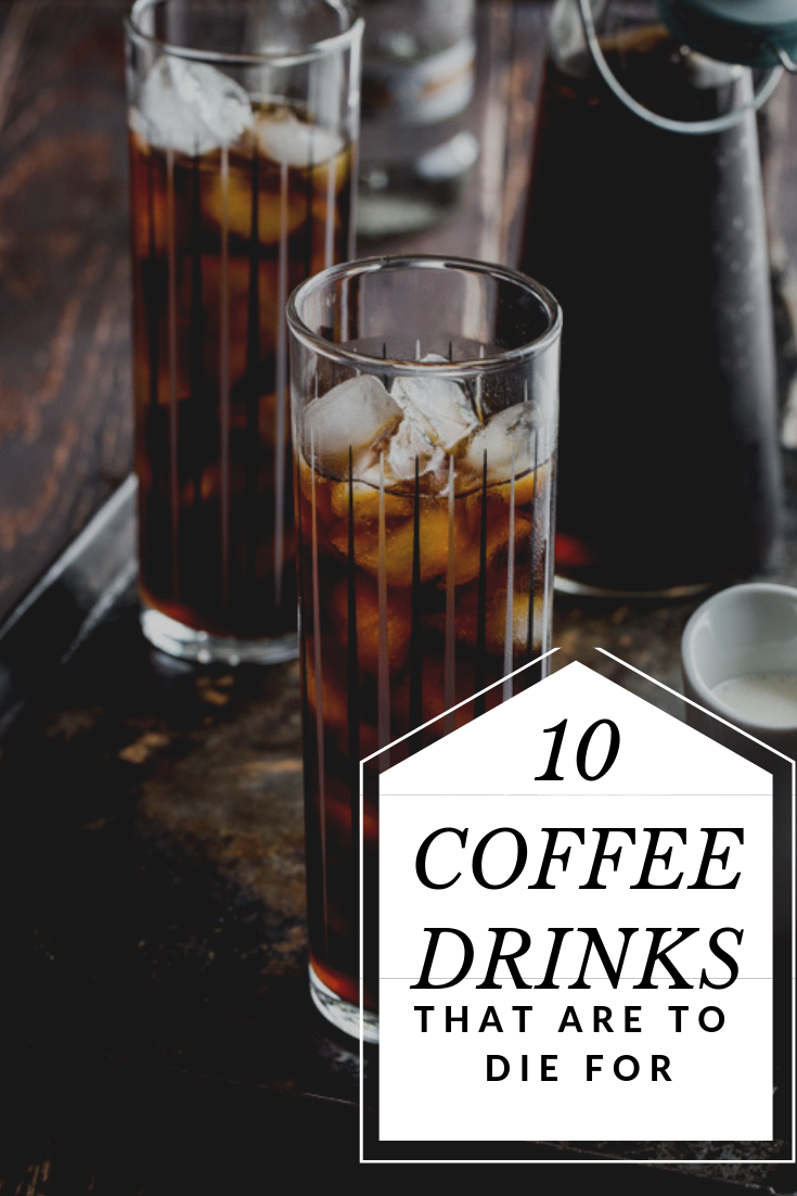 10 Coffee Drinks That Are To Die For