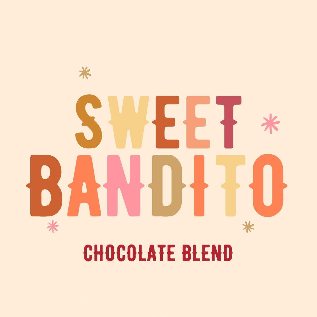NEW!!! Sweet Bandito - Chocolate Coffee