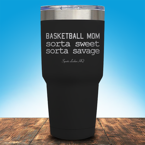 Sorta Sweet Sorta Savage Basketball Mom Laser Etched Tumbler (Premium) JA639