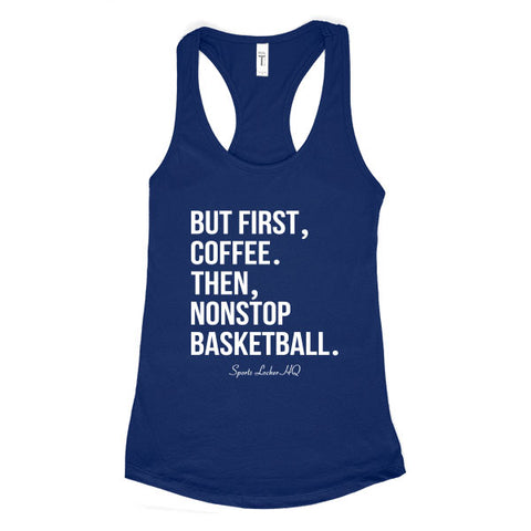 But First Coffee Then Non Stop Basketball Apparel JA222