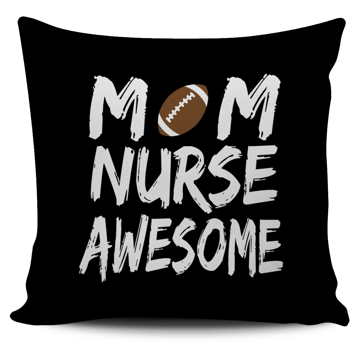 Football Mom Nurse Awesome Pillow Cover SA292
