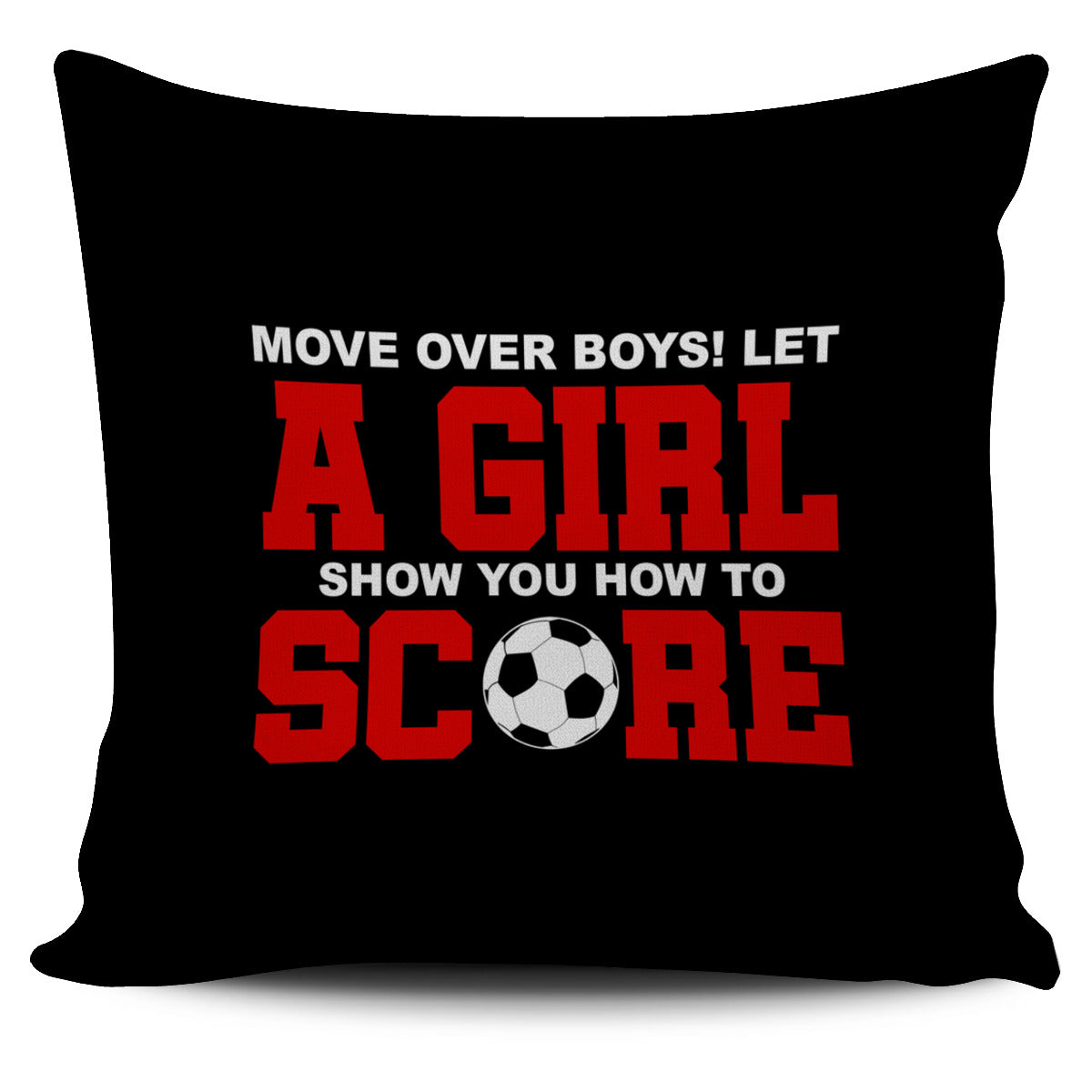 Move Over Boys Soccer Pillow Cover AL74