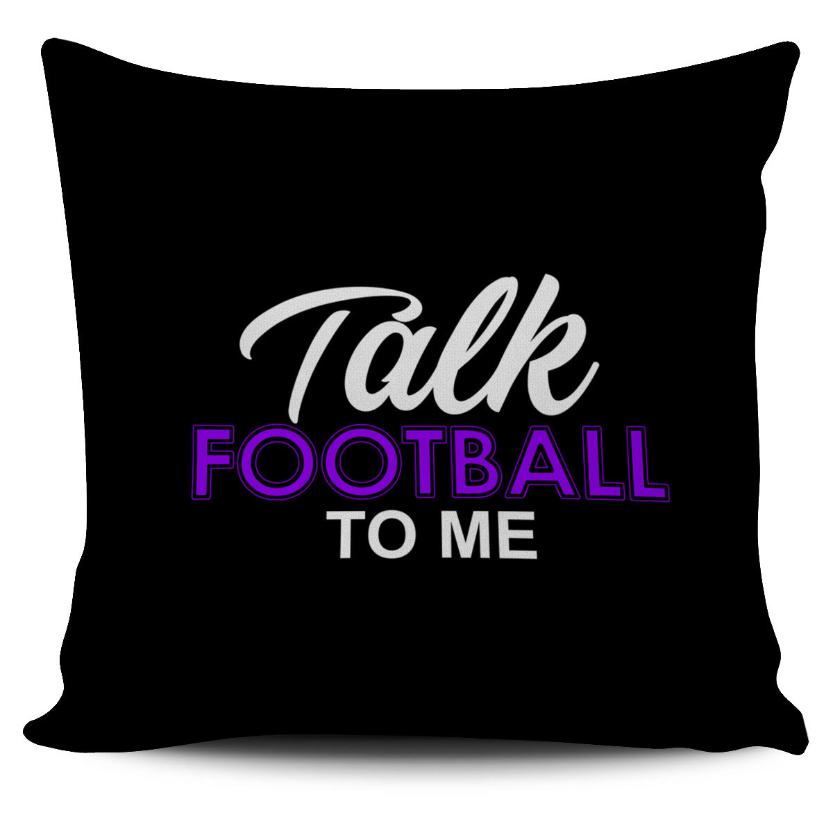 Talk Football To Me Pillow Cover AL84