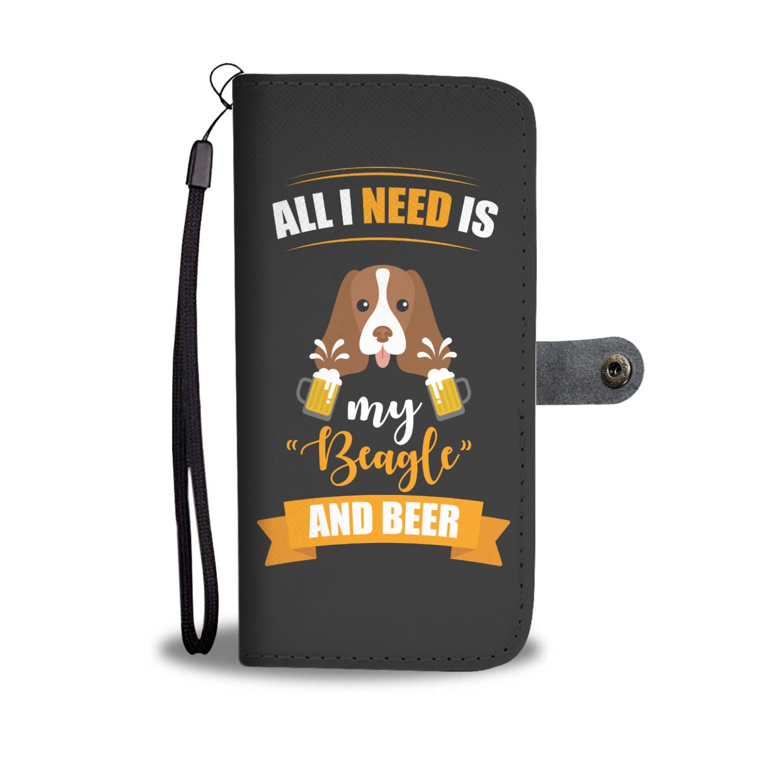 "All I Need Is My ""Beagle"" And Beer Wallet Phone Case"
