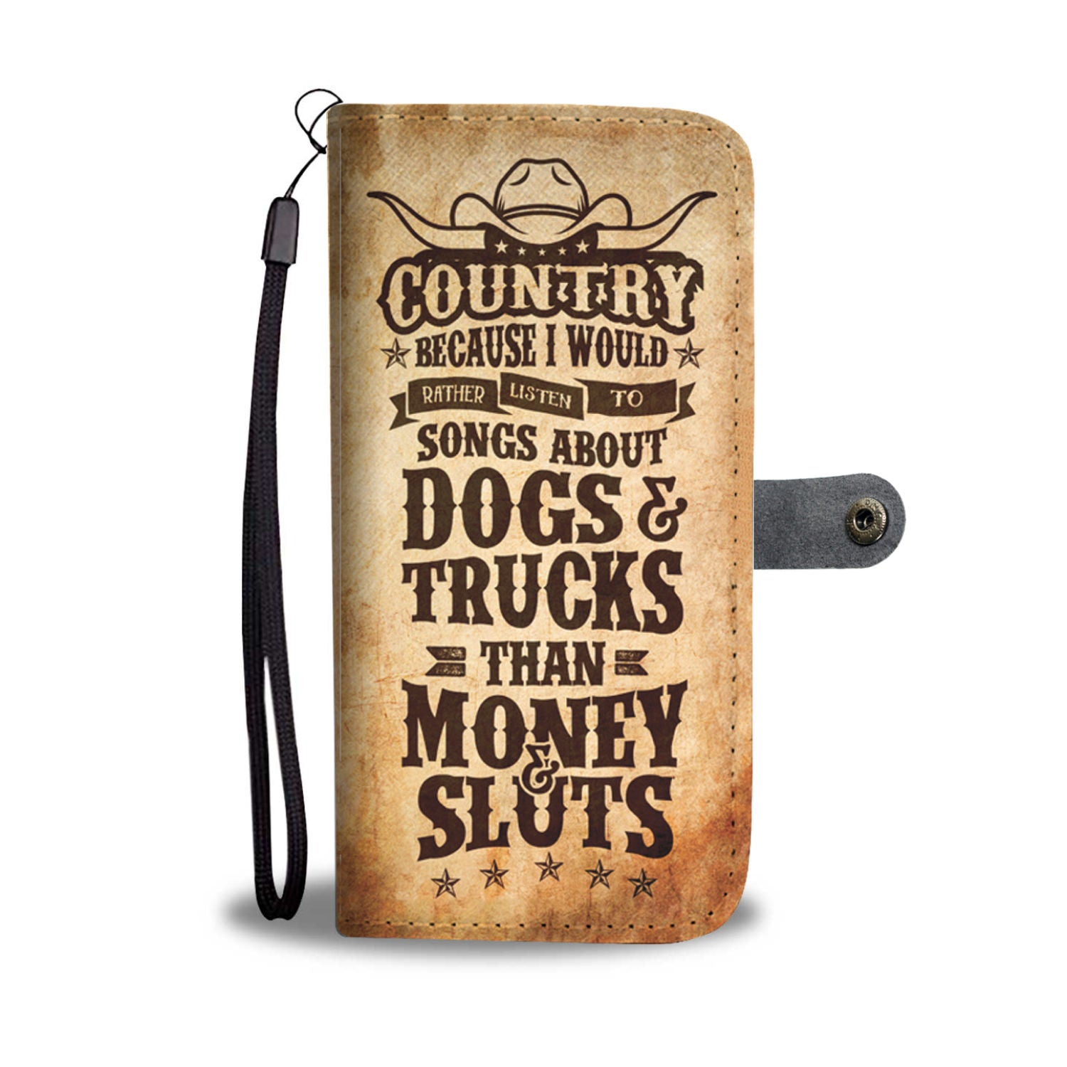 Country Because I Would Rather Listen To Songs About Dogs & Trucks Than Money & Sluts Wallet Phone Case