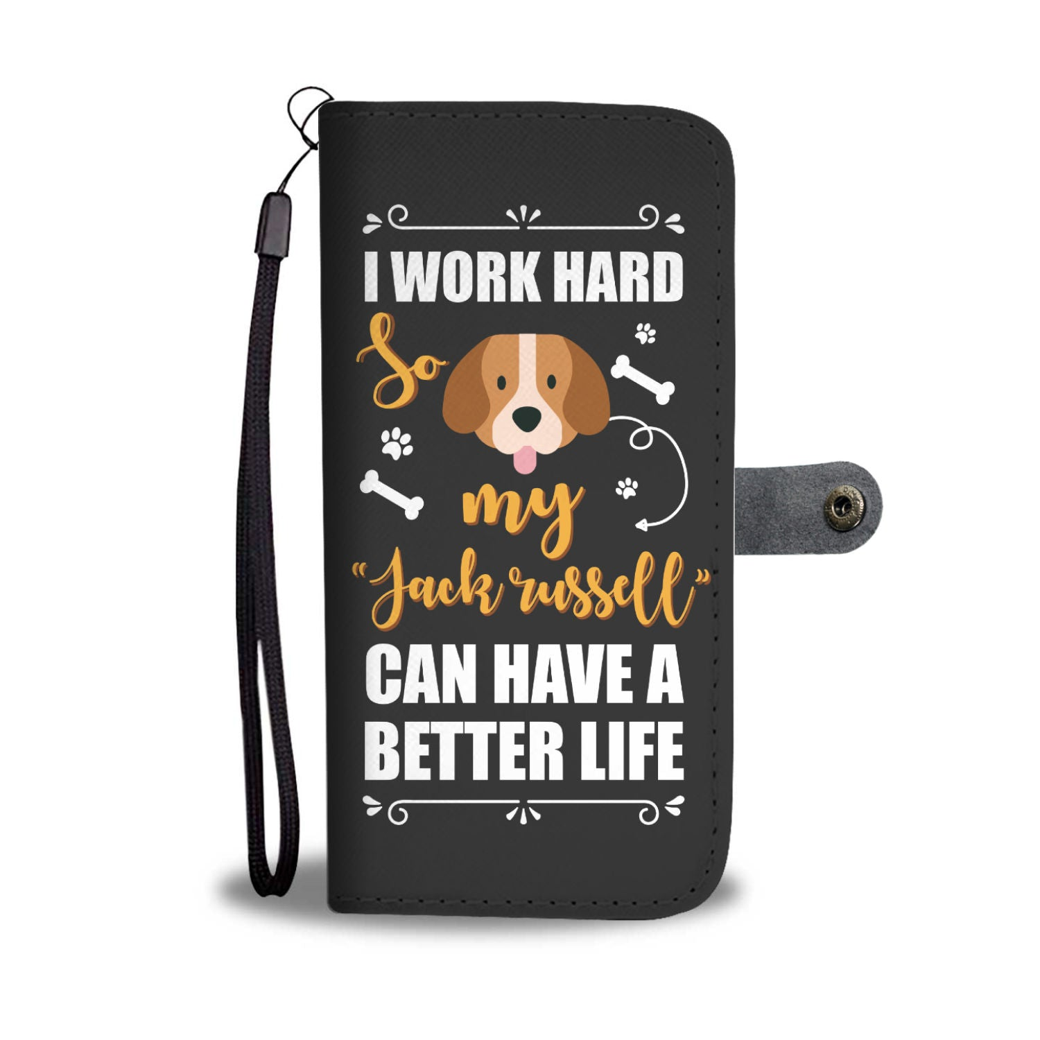 "I Work Hard So My ""Jack Russell"" Can Have A Better Life Wallet Phone Case"