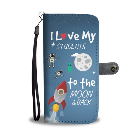 I Love My Students To The Moon & Back Wallet Phone Case