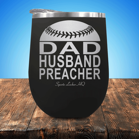 Baseball/Softball Dad Husband Preacher Stemless Wine Cup