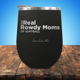 The Real Rowdy Moms Of Softball Stemless Wine Cup
