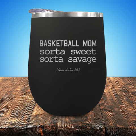 Sorta Sweet Sorta Savage Basketball Mom Stemless Wine Cup JA639