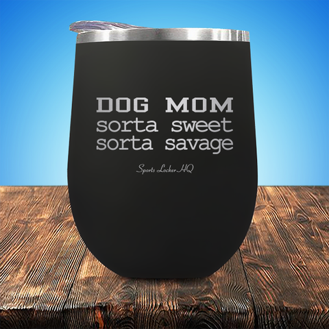 Sorta Sweet Sorta Savage Dog Mom Stemless Wine Cup JA651