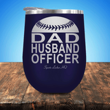 Baseball/Softball Dad Husband Officer Stemless Wine Cup