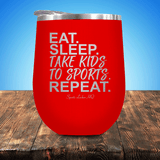 Eat Sleep Take Kids To Sports Repeat Stemless Wine Cup
