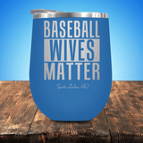 Baseball Wives Matter Stemless Wine Cup