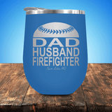 Baseball/Softball Dad Husband Firefighter Stemless Wine Cup
