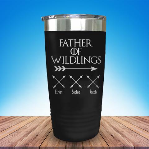 Father Of Wildlings (CUSTOM) Child's Names Laser Etched Tumbler JATW1025