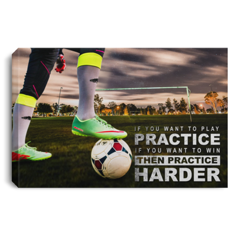 Practice Harder Soccer Canvas Wall Art ALCA200