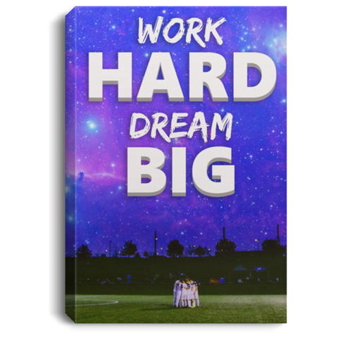 Soccer Work Hard Dream Big Canvas Wall Art SACA1005
