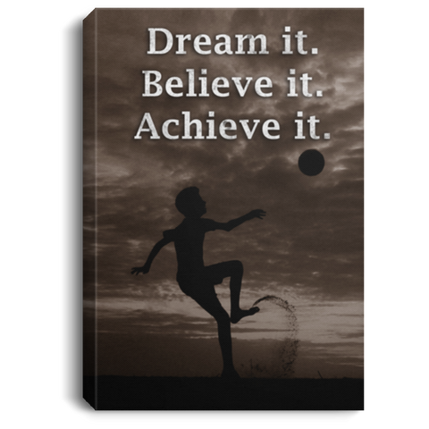Soccer Dream It Believe It Canvas Wall Art SACA1008