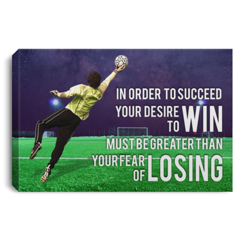 Soccer In Order To Succeed Canvas Wall Art SACA1007