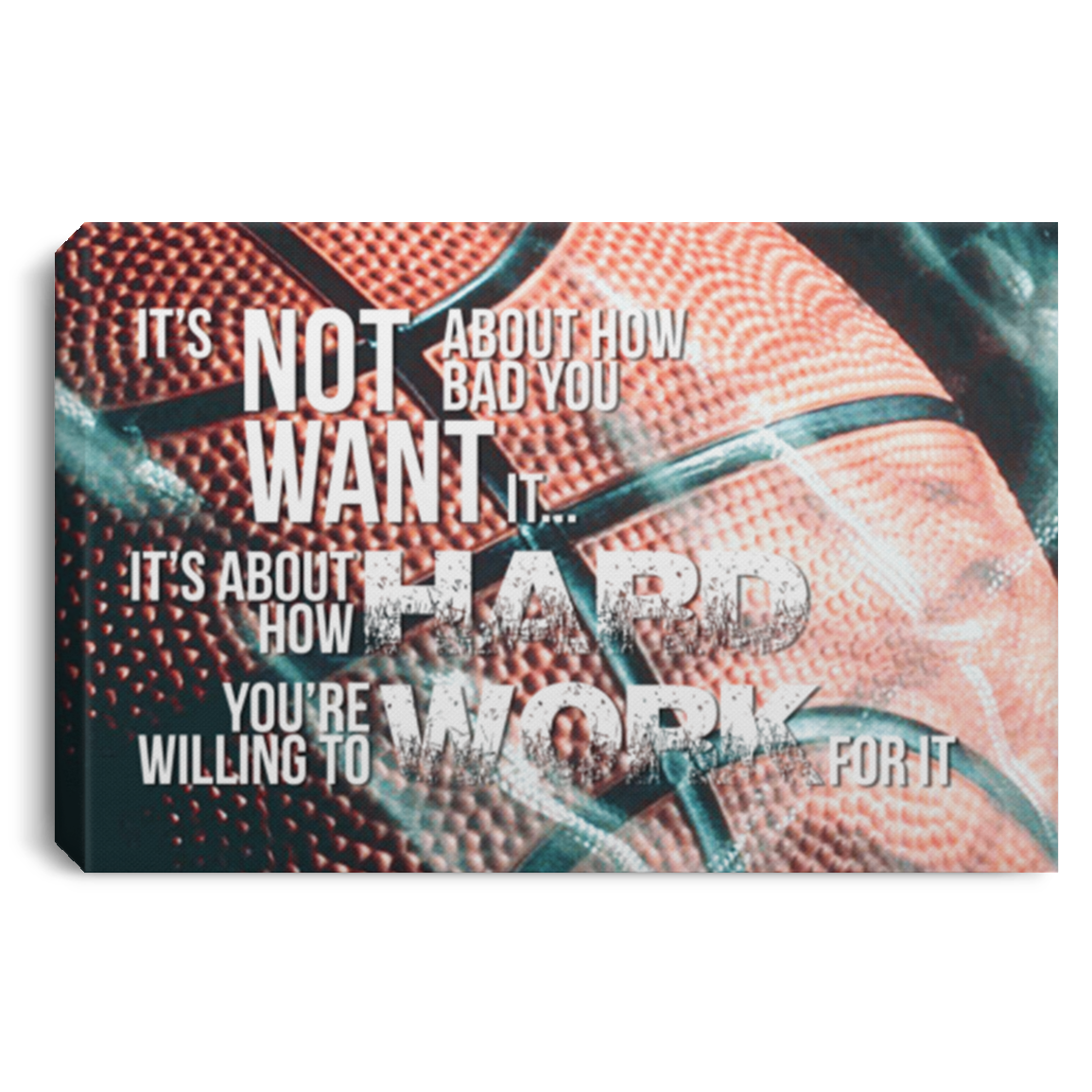 How Hard You're Willing To Work For It Basketball Canvas Wall Art JACA1025