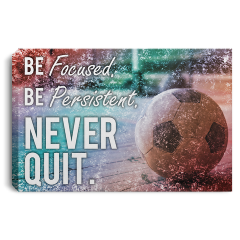 Soccer Never Quit Canvas Wall Art SACA1018