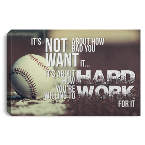 How Hard You're Willing To Work For It Baseball Canvas Wall Art JACA1319