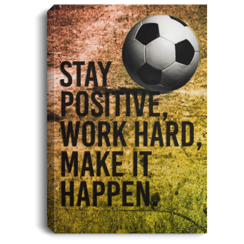 Soccer Stay Positive Canvas Wall Art SACA1012