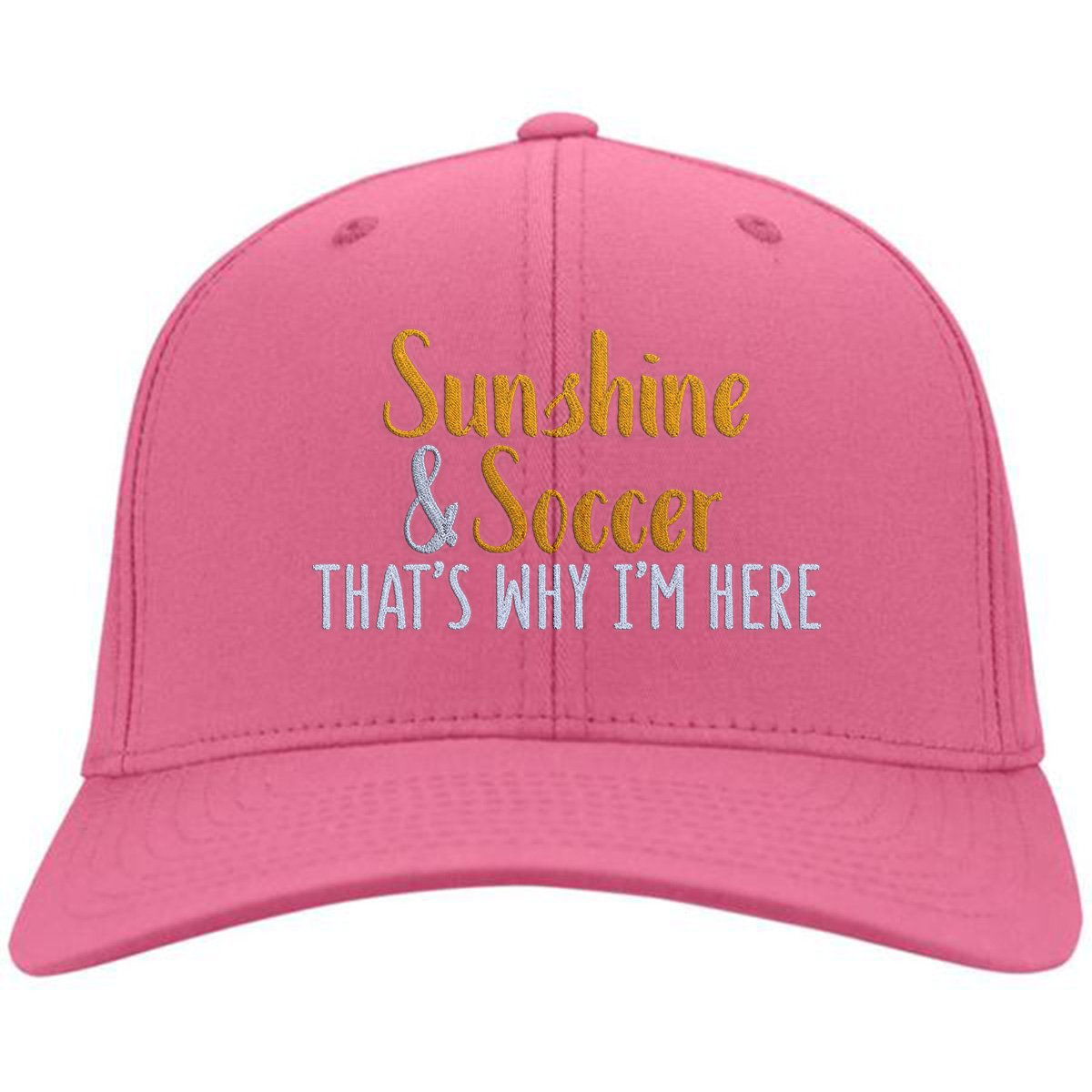Sunshine & Soccer That's Why I'm Here Cotton Twill Hat
