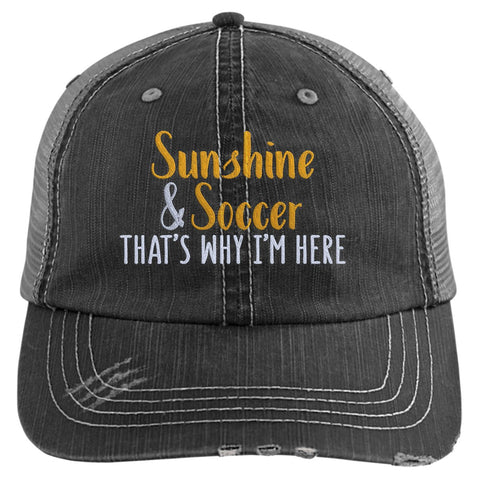 Sunshine & Soccer That's Why I'm Here Trucker Hat