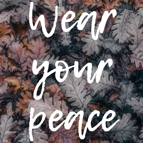 Wear Your Peace