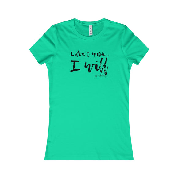 I Will - Women's Favorite Tee