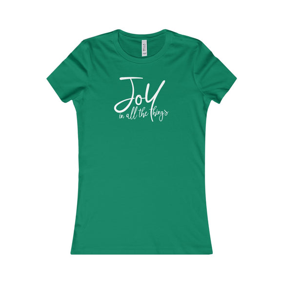 Joy in all the things - Women's Favorite Tee