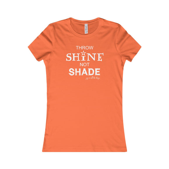 Throw Shine... Women's Favorite Tee