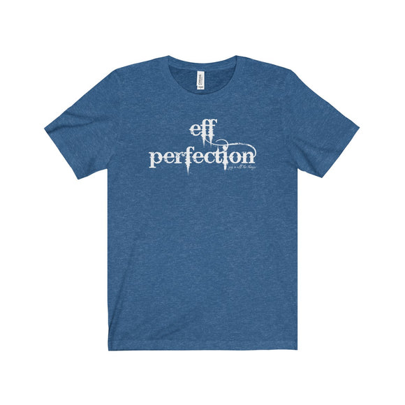 Eff Perfection - Adult Jersey Tee