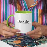 Be Salty Accent Mugs