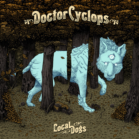 Doctor Cyclops - Local Dogs