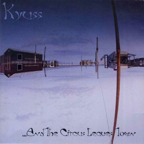 Kyuss - ...And the Circus Leaves Town CD (Reissue/Import)