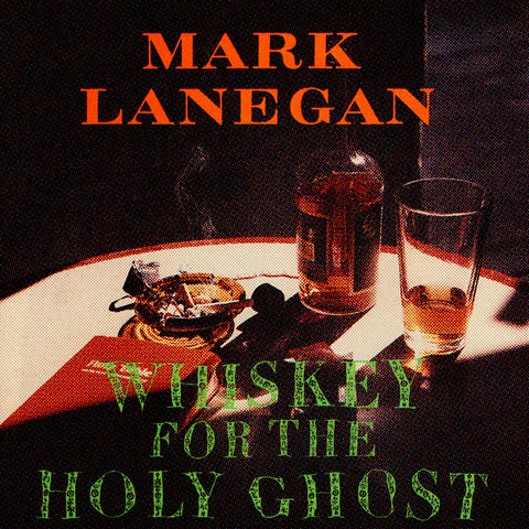 Mark Lanegan - Whiskey for the Holy Ghost 2LP Vinyl (180 gram)