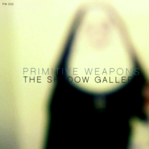 Primitive Weapons - The Shadow Gallery CD $10